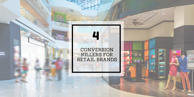 4 conversion killers for retail brands