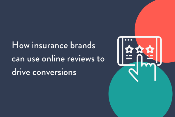 How insurance brands can use online reviews to drive conversions
