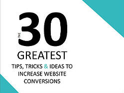 Check out these 30 tips to increase your website's conversions
