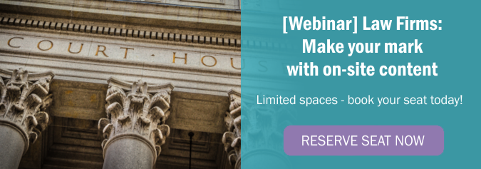 Webinar, Law Firms: Make your mark with on-site content