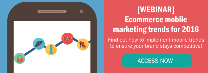 Sign up to our webinar on ecommerce mobile marketing trends for 2016!