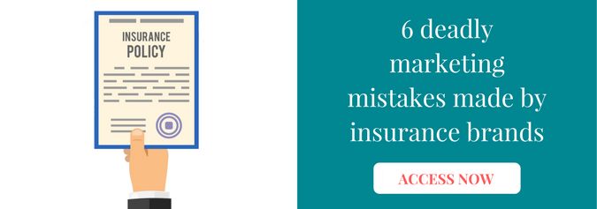 6 deadly marketing mistakes made by insurance brands
