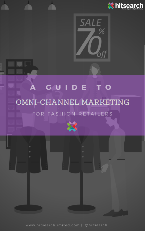 Guide to omni channel marketing for fashion retailers
