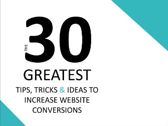 The 30 Greatest Tips, Tricks & Ideas to Increase Web Conversions